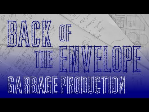 Back of the Envelope - Episode 1 - Garbage Calculations