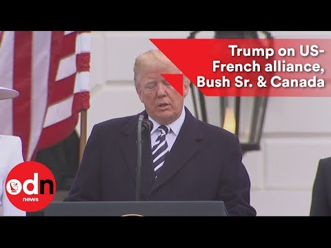 Trump on US-French alliance, Bush Senior & Canada