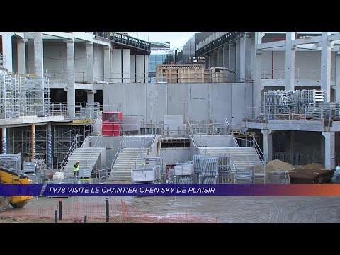 Yvelines   TV78 Visite Le Chantier Open Sky De Plaisir