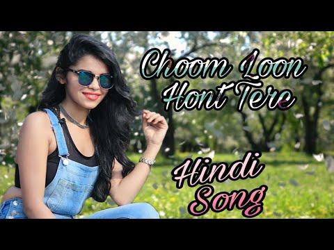 Choom Loon Hont Tere Hindi Song