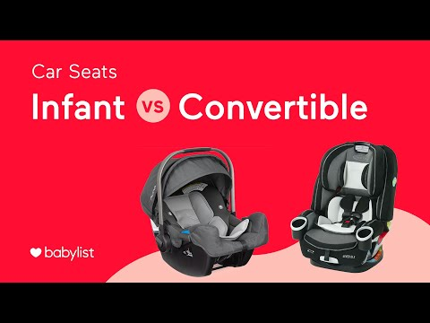 Infant Car Seats vs. Convertible Car Seats Babylist