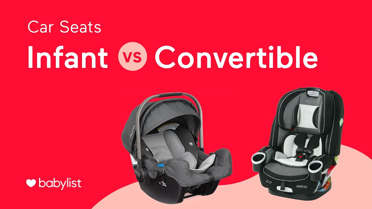 Infant Carrier Car Seat Guide Infant Car Seats Vs Convertible Car Seats Babylist