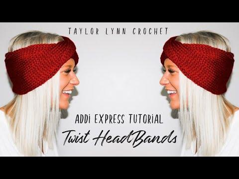 Twist Headband Addi Express Tutorial - Taylor Lynn Crochet