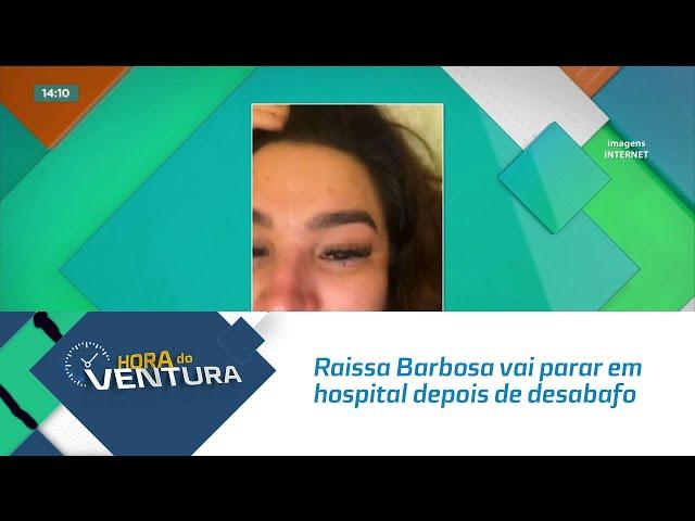 Raissa Barbosa vai parar em hospital depois de desabafo nas redes sociais