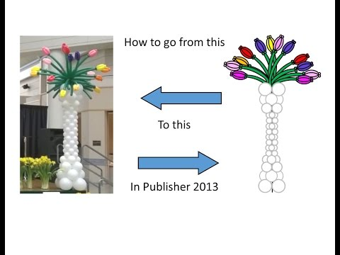 Publisher Tutorial: How to Make A Balloon Column with A Bouquet of Tulips on Top