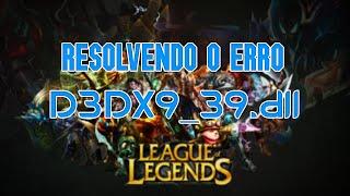 Como Arrumar o erro DLL d3dx9_39.dll do League Of Legends no Windows 7 64 Bits - Tutorial #02