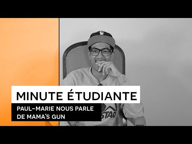 La Minute étudiante - Paul-Marie [Mama's gun]