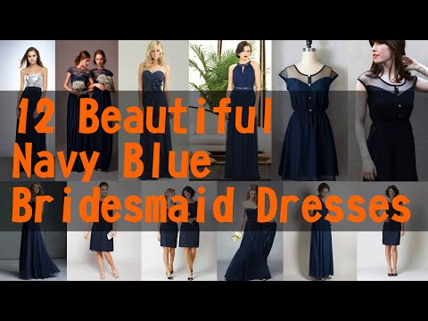 12 Beautiful Navy Blue Bridesmaid Dresses