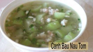 Canh Bau Nau Tom (opo Squash With Shrimp Soup)