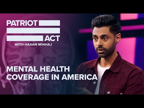 Why It's So Hard To Get Mental Health Care | Patriot Act with Hasan Minhaj | Netflix