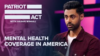 Mental Health | Patriot Act with Hasan Minhaj | Netflix