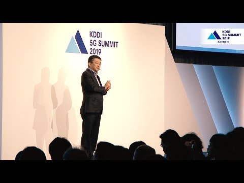 KDDI 5G SUMMIT 2019 Keynote