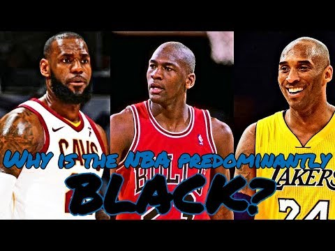 Why Is The NBA Predominantly BLACK?