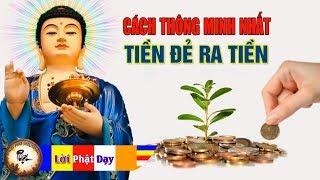 Bí quyết làm giàu giúp Đẻ ra tiền thay đổi vận mệnh cuộc đời - Bí Quyết Thành Công theo Lời Phật dạy