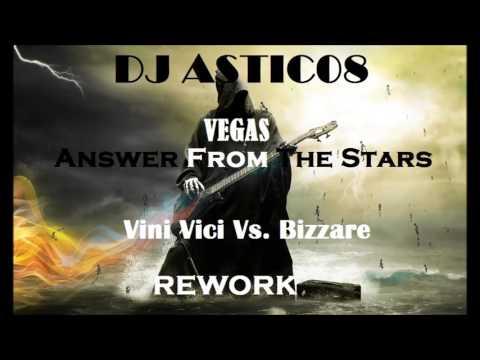 Vegas - Answer From The Stars X Vini Vici Vs. Bizzare Contact (Dj Astic08 Rework)