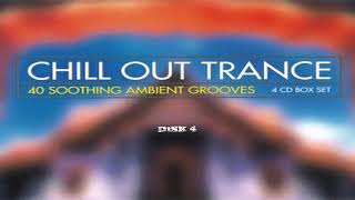 V.A. - Chill Out Trance DiSK 4 | Full Mix
