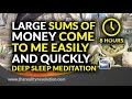 Deep Sleep Meditation Large Sums Of Money Come To Me Easily And Quickly 8 Hour Sleep Meditation