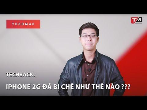 TechBack: iPhone 2G đã bị chê như thế nào ?