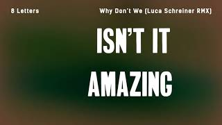 Why Don't We - 8 Letters (Luca Schreiner Remix) (Lyrics)