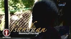 I-Witness: 'Isandaan,' dokumentaryo ni Kara David (full episode)