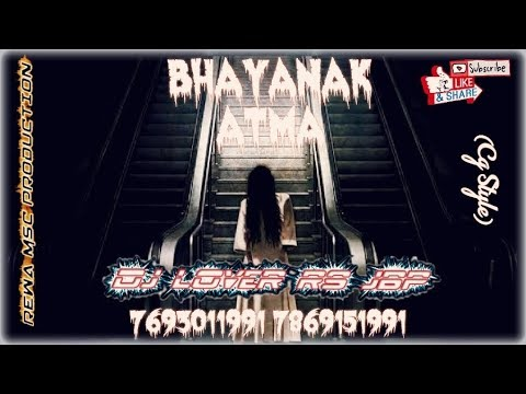 BHAYANAK ATMA (CG STYLE) RMX BY DJ LOVER RS JBP 7693011991