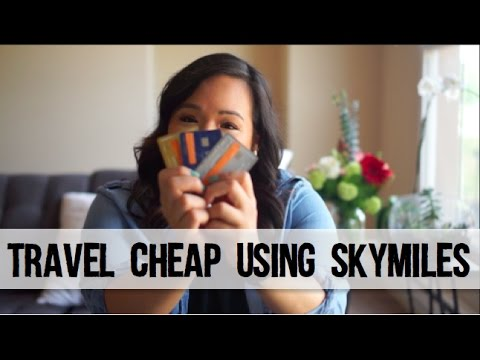 How I Travel Cheap Using SkyMiles | Travel Reward Credit Cards