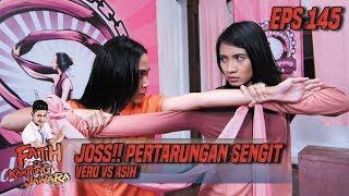 Joss!! Pertarungan Sengit Vero VS Asih - Fatih Di Kampung Jawara Eps 145