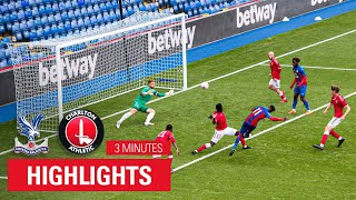 HIGHLIGHTS | CRYSTAL PALACE 3 - 0 CHARLTON ATHLETIC