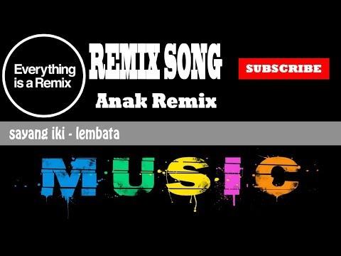 REMIX SONG!!! - DJ LEMBATA SAYANG IKII LEMBATA 2018
