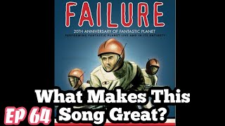 What Makes This Song Great? Ep.64 FAILURE