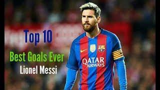 Lionel Messi • Top 10 Best Goals Ever in His Career