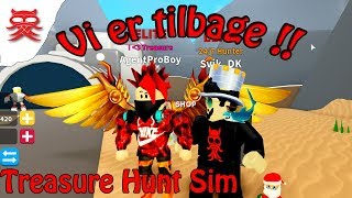 We're back-Treasure Hunt Sim Danish Roblox
