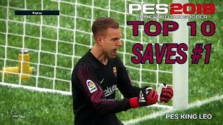 PES 2019 - Goalkeepers Top 10 Saves Compilation #1 - HD 1080P