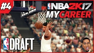 nba 2k17 my career the nba draft ep 4