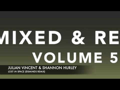 Julian Vincent & Shannon Hurley - Lost in Space (Eximinds remix) Remixed & revised Vol 5