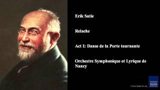 Erik Satie, Relache, Act I: Danse de la Porte tournante