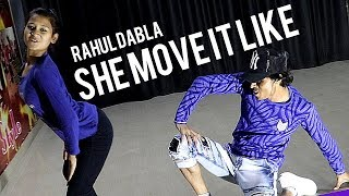 She Move It Like Dance Cover | Badshah | Warina Hussain | Dance Choreography-Rahul Dabla