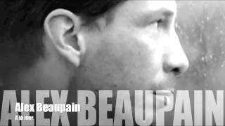 Alex Beaupain - A la mer