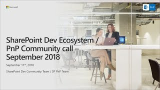 SharePoint Developer Monthly Community Call - September 2018 thumbnail
