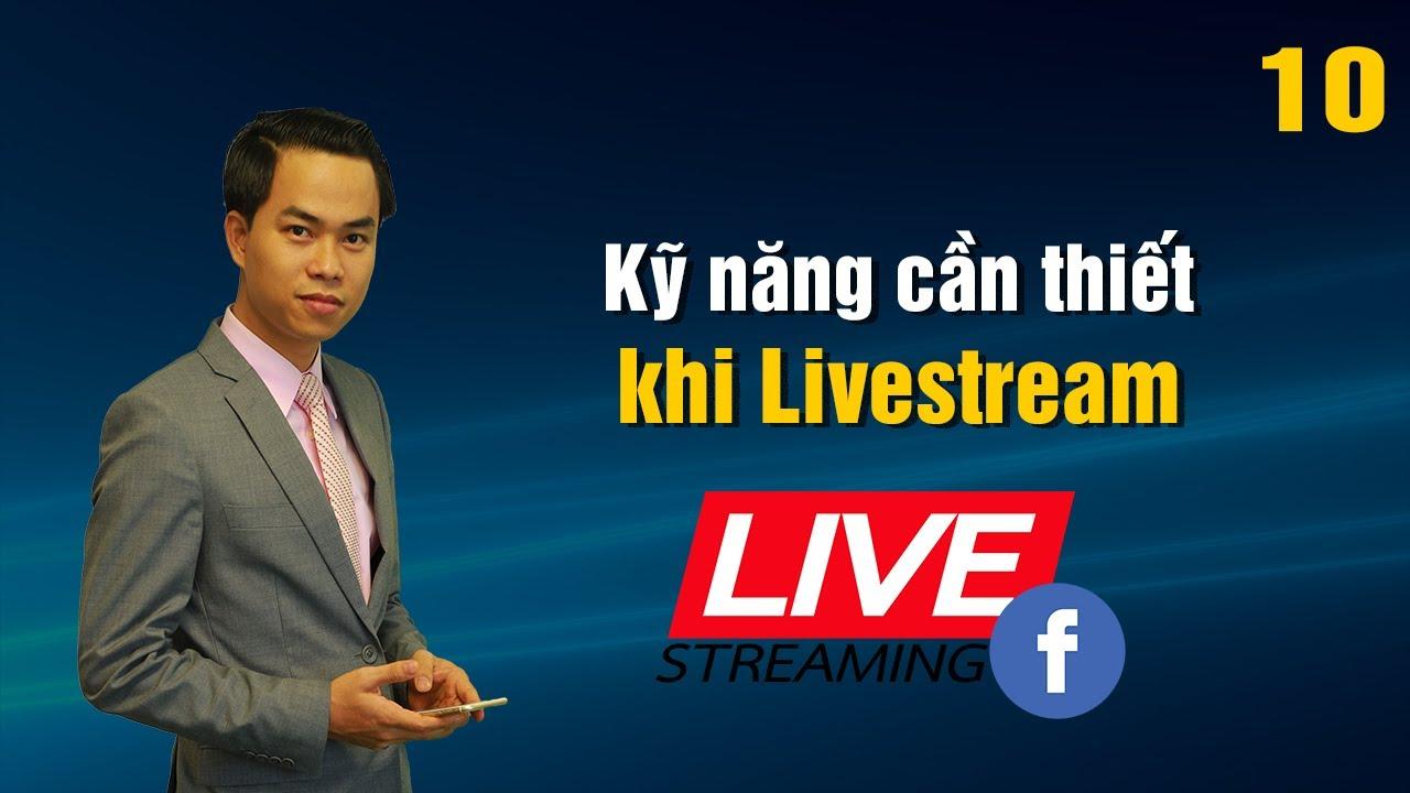 [Livestream Facebook] Bài 10: Kỹ năng cần thiết khi livestream | PA Marketing