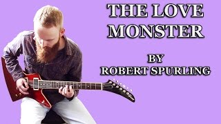 "Robert Spurling - ""The Love Monster"" 2014"