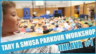 TARY A SMUSA PARKOUR WORKSHOP EP. 2 | JIHLAVA #1