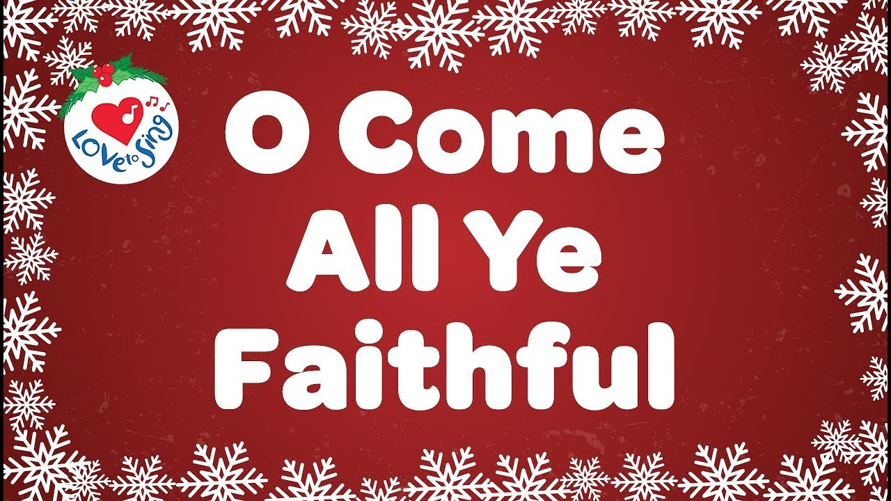O Come All Ye Faithful with Lyrics | Christmas Songs & Carols