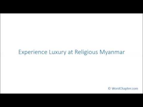 Experience Luxury at Religious Myanmar
