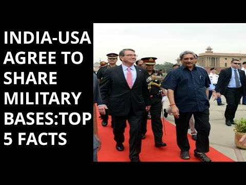 INDIA-USA AGREE TO SHARE  MILITARY BASES:TOP 5 FACTS