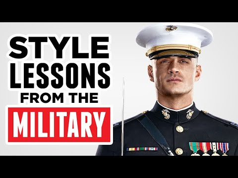 10 KICK-ASS Style & Life Lessons Learned In The Military