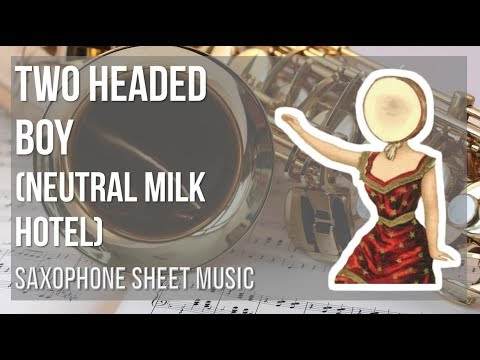 EASY Alto Sax Sheet Music: How to play Two Headed Boy by Neutral Milk Hotel