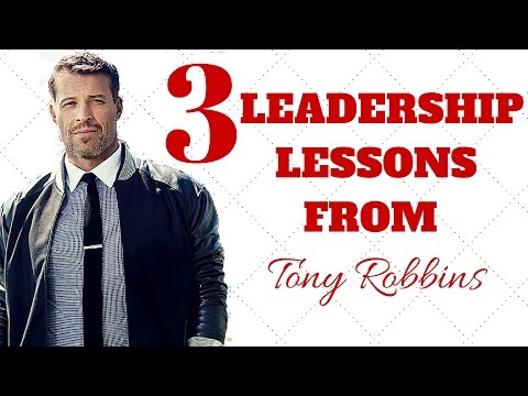 Tony Robbins Inspiration - 3 Leadership Lessons from Tony Robbins | Tony Robbins Compilation