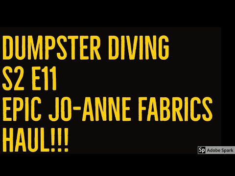 Dumpster Diving S2 E11 HUGE Jo-Anne fabrics haul!!!