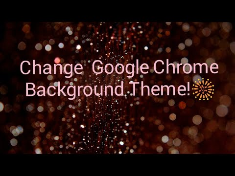 How to change Google Chrome background themes/images with new  version/update 2018 of chrome